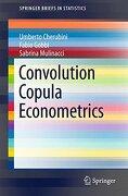 Convolution Copula Econometrics (Springerbriefs in Statistics) (libro en Inglés)