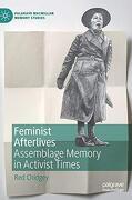 Feminist Afterlives: Assemblage Memory in Activist Times (Palgrave Macmillan Memory Studies) (libro en inglés)