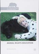 Animal Rights Education (The Palgrave Macmillan Animal Ethics Series) (libro en Inglés)