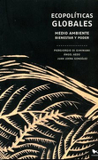 Ecopoliticas Globales, Medio Ambiente, Bienestar y Poder - Juan Loera Gonzalez,Piergiorgio Di Giminiani - Hueders