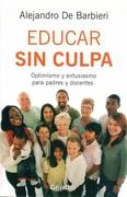 Educar sin Culpa - Alejandro De Barbieri - Grijalbo