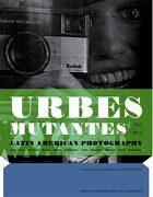 Urbes Mutantes: Latin American Photography 1941-2012 - Alexis Fabry - Rm