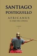 Africanus. El Hijo del Consul - Santiago Posteguillo - Ediciones B De Bolsillo