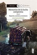 Memorias de la Lucha Campesina. Tomo ii - Julián Bastías Rebolledo - Editorial lom