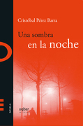 Una Sombra en la Noche - CRISTÓBAL PÉREZ - Editorial Uqbar