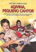 Adivina, Pequeño Cantor Adivinanzas Tradicionales Chilenas Musicalizad - Arturo Urbina Diaz - Tajamar Editores