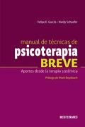 Manual de Tecnicas de Psicoterapia Breve - Aportes Desde la Terapia Sistémica - García/Schaefer - MEDITERRANEO