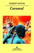 Carnaval - Robert Antoni - Anagrama