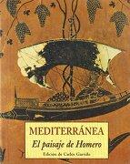 Mediterranea. El Paisaje de Homero - Carlos Garrido - Olaneta