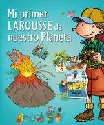 Mi Primer Larousse de Nuestro Planeta - Larousse Editorial - Larousse