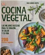 Cocina Vegetal. Las Mejores Recetas Para tu Corazón (Dk) (Td) - Trish Sebben-Krupka - Dorling Kindersley