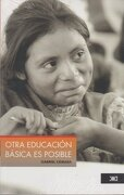Otra Educacion Basica es Posible - Gabriel Camara - Siglo XXI Editores Mexico