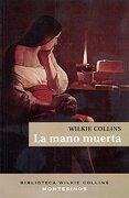 La Mano Muerta (Biblioteca Wilkie Collins) - Wilkie Collins - Montesinos