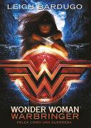 Wonder Woman: Warbringer (dc Icons 1) - Leigh Bardugo - Montena