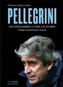 Pellegrini Lecciones Sobre la Vida y el Fútbol - PATRICIO ABARCA MORA - OCHO LIBROS EDITORES LTDA