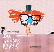 Las Cosas Raras - Andrea Maturana - Planeta Lector