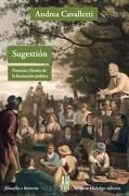 Sugestión. Potencia y Límites de la Fascinación Política - CAVALLETTI Andrea - Editorial Adriana Hidalgo