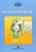 Cuanta Bondad - Quino - De La Flor