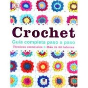 Crochet. Guia Completa Paso a Paso (Dk) (Td) - Varios - Editorial Granica