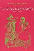Vida en Mexico 1812 1910, la - Blanca Estela Treviñ; Prol. O - Jus