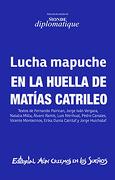 Lucha Mapuche. En la Huella de Matias Catrileo - Varios Autores - Aún Creemos En Los Sueños