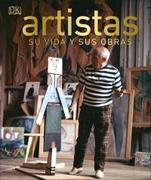 Artistas. Su Vida y sus Obras (Dk) (Td) - Dorling Kindersley - Dorling Kindersley