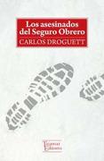 Los Asesinados del Seguro Obrero - Carlos Droguett - Tajamar Editores