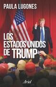Los Estados Unidos de Trump - Paula Lugones - Ariel
