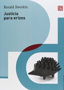 Justicia Para Erizos - Ronald Dworkin - FONDO DE CULTURA ECONOMICA