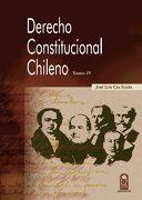 Derecho Constitucional Chileno Tomo iv - José Luis Cea Egaña - Ediciones Uc
