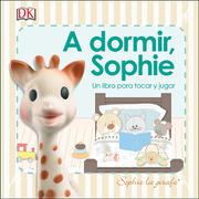 A Dormir Sophie - Dorling Kindersley - Dorling Kindersley