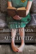 La Bibliotecaria de Auschwitz - Antonio G. Iturbe - Editorial Planeta