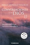 Conversaciones con Dios ii - Neale Donald Walsch - DEBOLSILLO