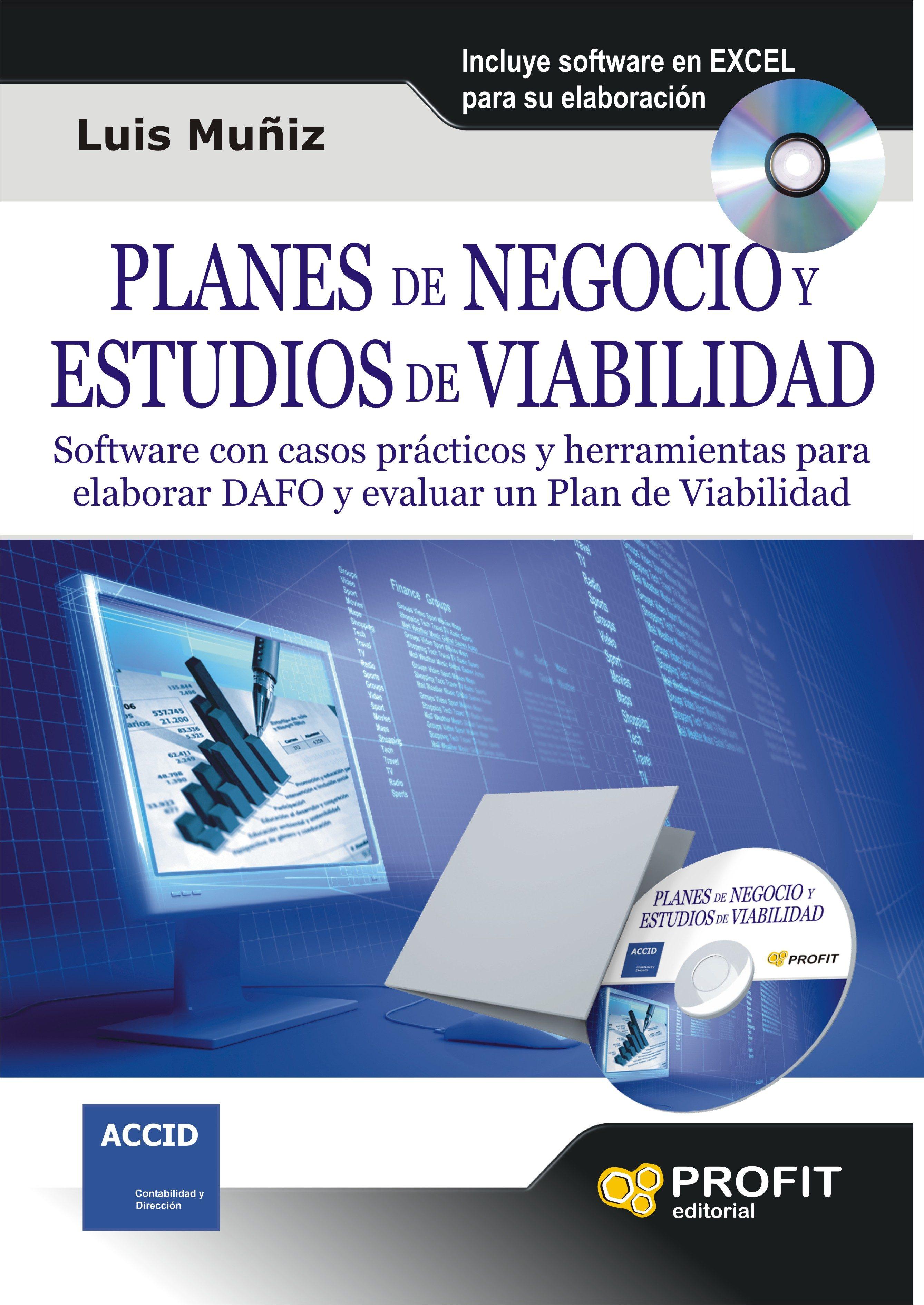 Planes de negocio y estudios de viabilidad: software con casos prácticos y herramientas para elaborar dafo y evaluar un plan de viabilidad luís muñiz gonzález