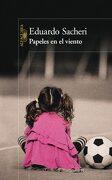 Papeles en el Viento - Eduardo Sacheri - Alfaguara