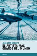 El Artista más Grande del Mundo - Juan José Becerra Pagella - Candaya Sl