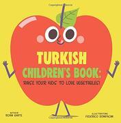 Turkish Children's Book: Raise Your Kids to Love Vegetables! (libro en inglés)