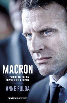 portada Macron, el Presidente que ha Sorprendido a Europa