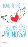 Buenos Dias, Princesa! - Incomprendidos i - Blue Jeans - Planeta