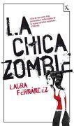 La Chica Zombie - Laura Fernández Domínguez - Seix Barral