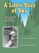 A Little Slice of Sky: A 1950's Childhood in the Wilds of Northern Idaho (libro en inglés)