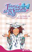 Junie b. Jones y la Fiesta de fin de Curso - Barbara Park - Bruño