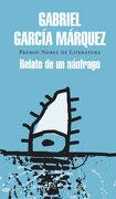 Relato de un Náufrago - Gabriel Garcia Marquez - Literatura Random House