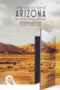 Arizona: Una Tragedia Musical Americana (Teatro) - Juan Carlos Rubio - Ediciones Antígona, S.L.