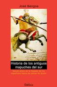 Historia de los Antiguos Mapuches - Jose Bengoa - Catalonia