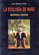 La Ecología de Marx: Materialismo y Naturaleza - John Bellamy Foster - El Viejo Topo