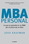 Mba Personal: Lo que se Aprende en un mba por el Precio de un Libro - Josh Kaufman - Conecta