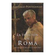 La Traicion de Roma - Santiago Posteguillo - Ediciones B