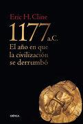 1177 a. C.  El año en que la Civilización se Derrumbó (Tiempo de Historia) - Eric H. Cline - Editorial Crítica