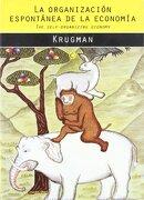 La Organizacion Espontanea de la Economia - Paul R. Krugman - Antoni Bosch